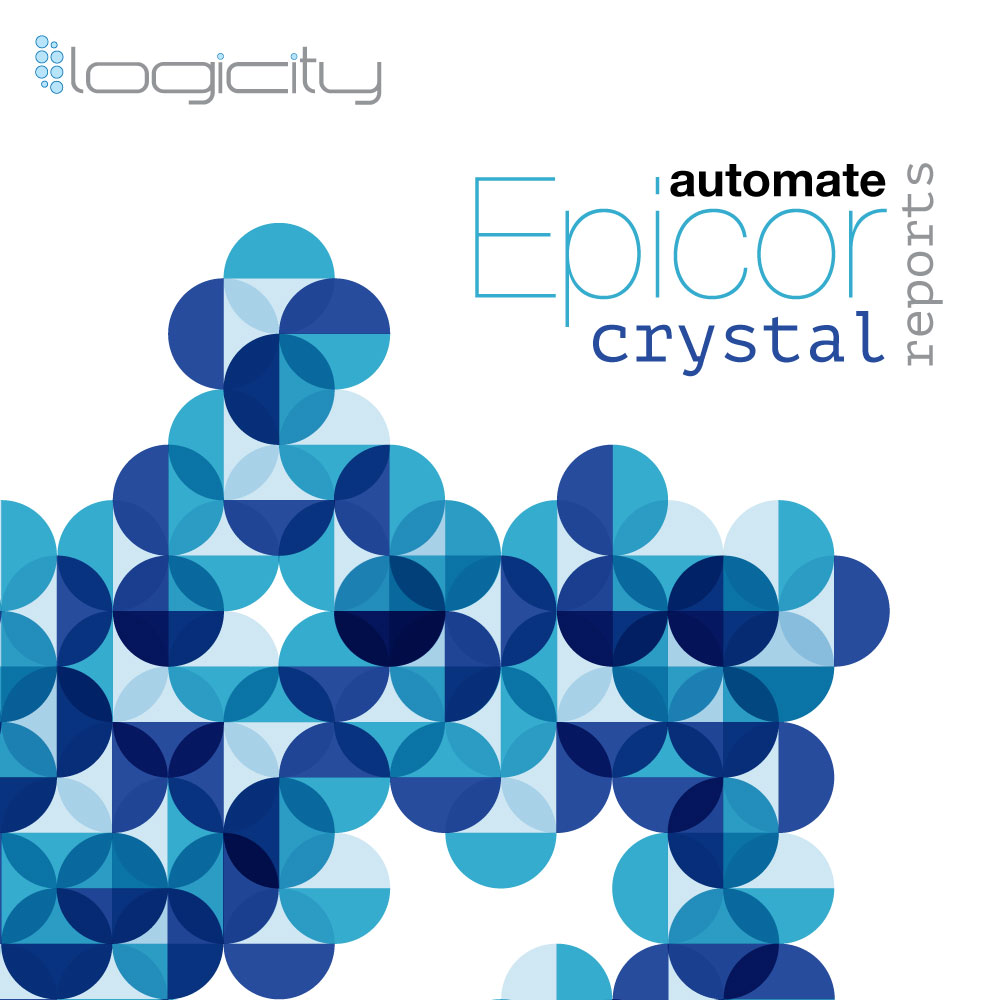 logicity automate epicor crystal reports